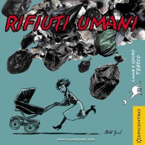RIFIUTI UMANI @ Teatro dell'Opera / Maggio Musicale Fiorentino